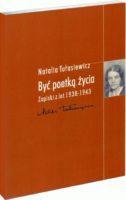 Być poetką życia - okładka książki 'Być poetką życia. Zapiski z lat 1938-1943'